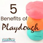 5 Benefits of Playdough