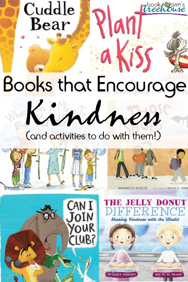 Books that Encourage Kindness (and activities to do with them!)